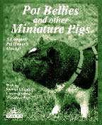 Pot Bellies & Other Miniature Pigs A Complete Pet Owner's Manual