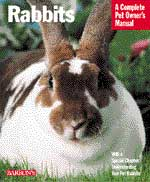 Rabbits Manual A Complete Pet Owner's Manual