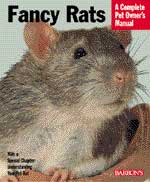 Fancy Rats the Complete Pet Owner's Manual