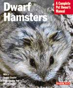 Dwarf Hamsters Complete Pet Owner's Manual
