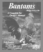 Bantam Chickens A Complete Pet Owner's Manual